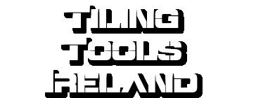 Tiling Tools Ireland
